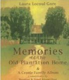 Memories of the Old Plantation Home : A Creole Family Album 1st 2000 edition cover