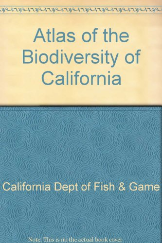 ATLAS OF BIODIVERSITY OF CALIFORNIA 1st 2003 9780972229104 Front Cover