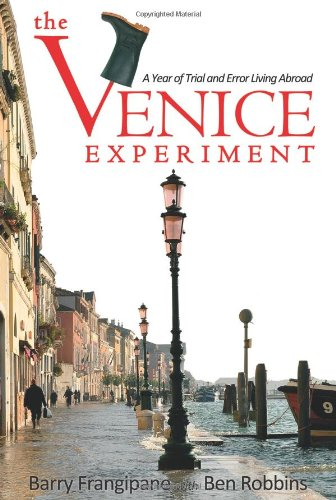 Venice Experiment A Year of Trial and Error Living Abroad  2011 edition cover