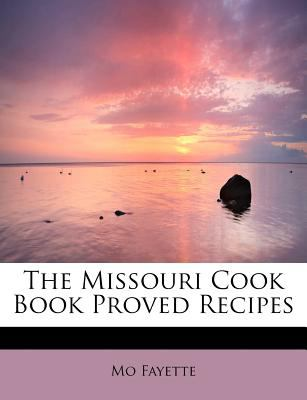 Missouri Cook Book Proved Recipes N/A 9781113830104 Front Cover