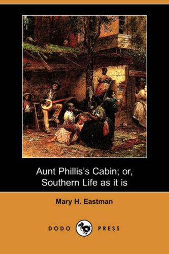 Aunt Phillis's Cabin; or, Southern Life as it Is  N/A 9781406516104 Front Cover