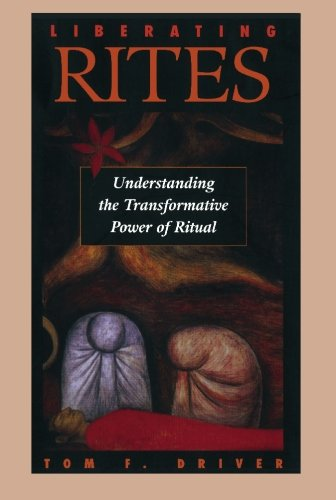 Liberating Rites Understanding the Transformative Power of Ritual N/A edition cover