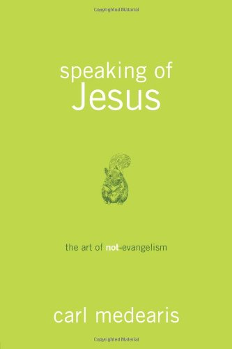 Speaking of Jesus The Art of Not-Evangelism  2011 edition cover