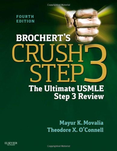 Brochert's Crush Step 3 The Ultimate USMLE Step 3 Review 4th 2013 9781455703104 Front Cover