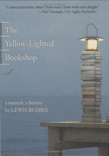 Yellow-Lighted Bookshop A Memoir, a History  2008 9781555975104 Front Cover