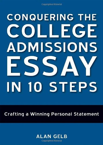 Conquering the College Admissions Essay in 10 Steps Crafting a Winning Personal Statement  2008 edition cover