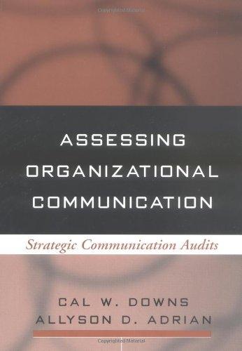 Assessing Organizational Communication Strategic Communication Audits  2004 edition cover