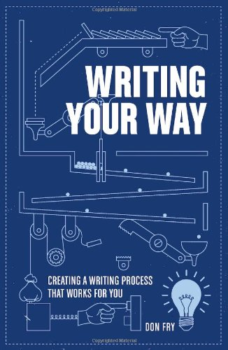 Writing Your Way Creating a Writing Process That Works for You  2012 edition cover