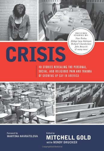 Crisis 40 Stories Revealing the Personal, Social, and Religious Pain and Trauma of Growing up Gay in America  2008 edition cover