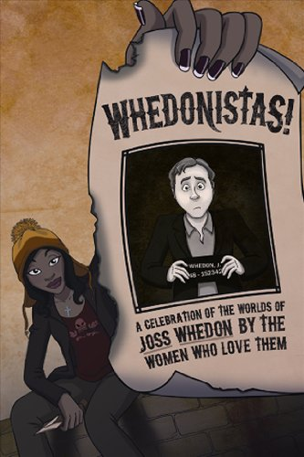 Whedonistas A Celebration of the Worlds of Joss Whedon by the Women Who Love Them N/A 9781935234104 Front Cover