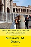 From the Usa and Canada to Italy and Japan A Fresh Photographic Presentation N/A 9781939757104 Front Cover