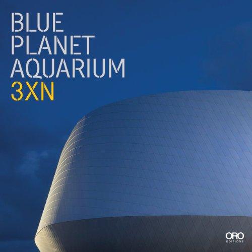 Blue Planet Aquarium 3xn  2014 9781941806104 Front Cover