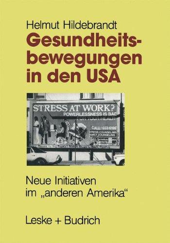 """Gesundheitsbewegungen in Den USA: Neue Initiativen Im """"anderen Amerika""""  1992 9783810009104 Front Cover"""