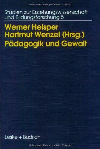 Pädagogik Und Gewalt: Möglichkeiten Und Grenzen Pädagogischen Handelns  1995 9783810012104 Front Cover