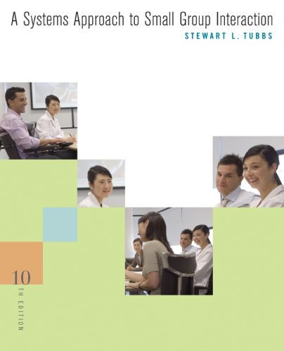 Systems Approach to Small Group Interaction  10th 2009 edition cover