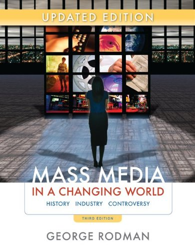 Mass Media in a Changing World History Industry Controversy 3rd 2010 (Revised) edition cover
