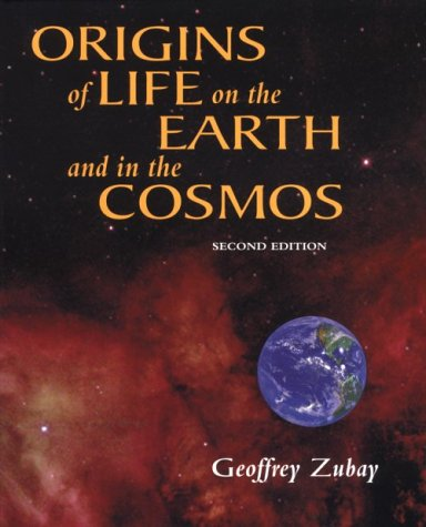 Origins of Life On Earth and in the Cosmos 2nd 2000 (Revised) 9780127819105 Front Cover