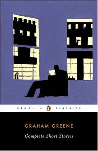 Graham Greene - Complete Short Stories   2005 edition cover