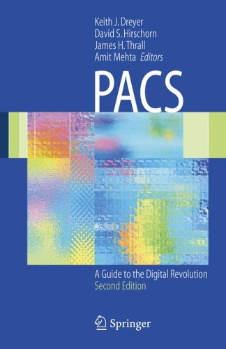 Pacs A Guide to the Digital Revolution 2nd 2006 (Revised) 9780387260105 Front Cover