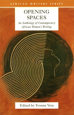 Opening Spaces An Anthology of Contemporary African Women's Writings  1999 edition cover