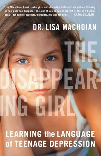 Disappearing Girl Learning the Language of Teenage Depression N/A edition cover