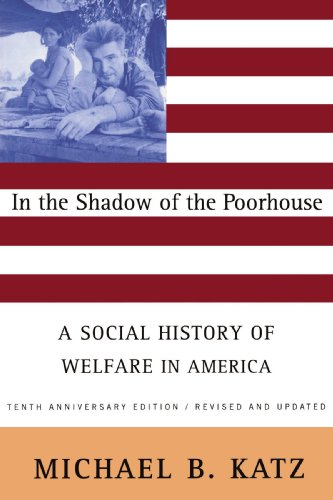 In the Shadow of the Poorhouse A Social History of Welfare in America 2nd 1996 (Revised) edition cover