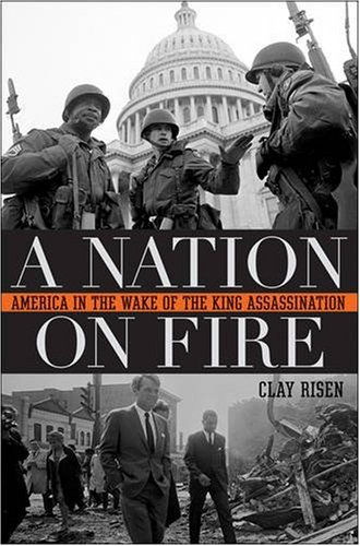Nation on Fire America in the Wake of the King Assassination  2009 edition cover