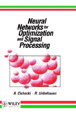 Neural Networks for Optimization and Signal Processing   1993 9780471930105 Front Cover