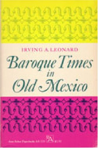 Baroque Times in Old Mexico Seventeenth-Century Persons, Places, and Practices N/A 9780472061105 Front Cover