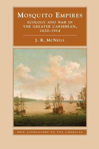 Mosquito Empires Ecology and War in the Greater Caribbean, 1620-1914  2010 edition cover