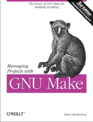 Managing Projects with GNU Make  3rd 2004 edition cover