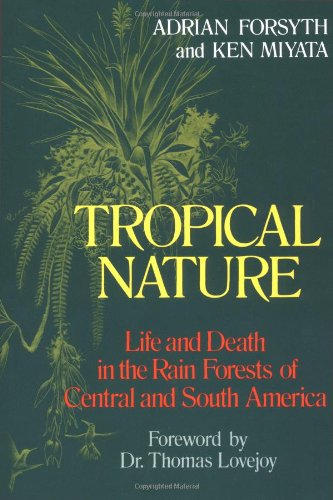 Tropical Nature Life and Death in the Rain Forests of Central and South America  1987 edition cover