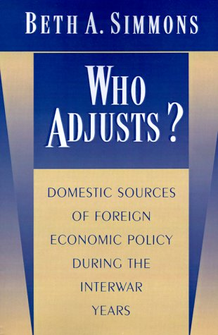 Who Adjusts? Domestic Sources of Foreign Economic Policy During the Interwar Years   1998 edition cover