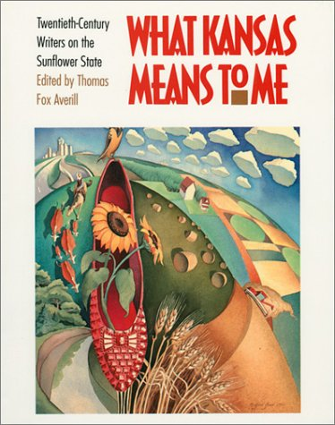 What Kansas Means to Me Twentieth-Century Writers on the Sunflower State  1989 edition cover