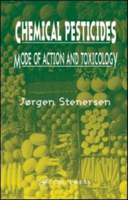 Chemical Pesticides Mode of Action and Toxicology   2004 9780748409105 Front Cover