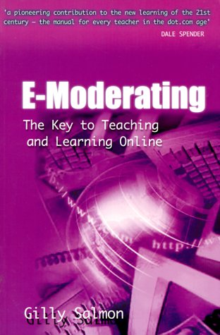 E-Moderating The Key to Online Teaching and Learning  2000 9780749431105 Front Cover