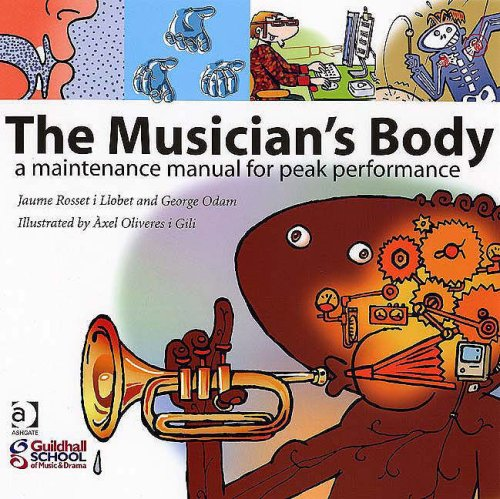 Musician's Body A Maintenance Manual for Peak Performance  2007 edition cover