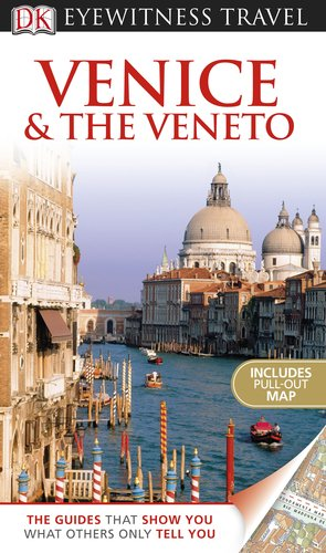 Eyewitness Travel Guide - Venice and the Veneto  N/A 9780756684105 Front Cover