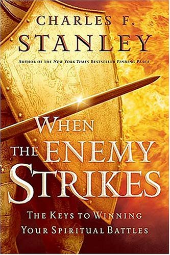 When the Enemy Strikes The Keys to Winning Your Spiritual Battles  2004 edition cover