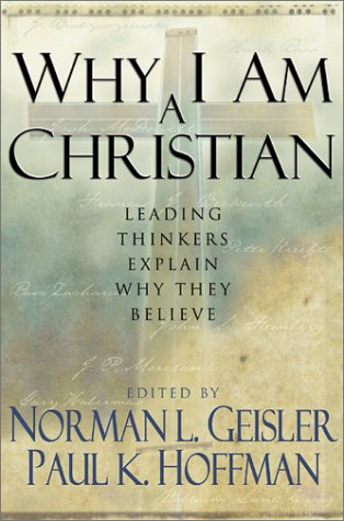 Why I Am a Christian Leading Thinkers Explain Why They Believe  2001 edition cover
