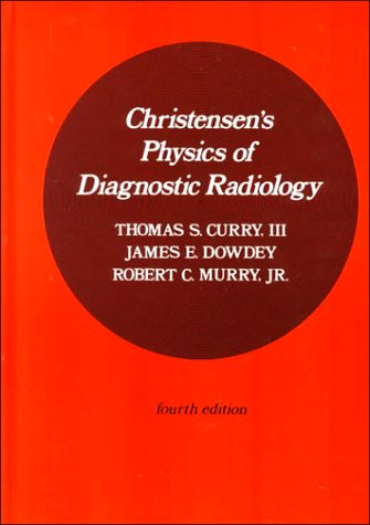 Christensen's Physics of Diagnostic Radiology  4th (Revised) edition cover