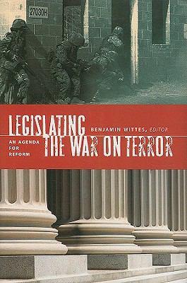 Legislating the War on Terror An Agenda for Reform  2009 edition cover