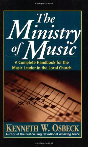 Ministry of Music : A Complete Handbook for the Music Leader in the Local Church N/A edition cover