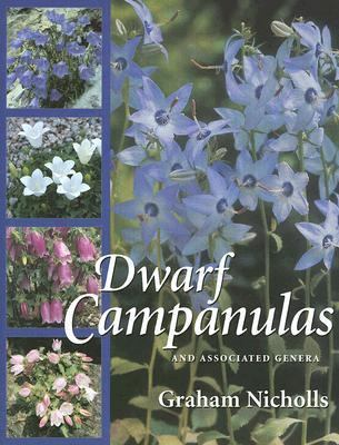 Dwarf Campanulas And Associated Genera  2006 9780881928105 Front Cover