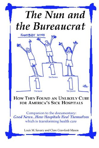 Nun and the Bureaucrat How They Found an Unlikely Cure for America's Sick Hospitals  2006 edition cover