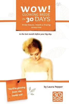 Wow! Glowing Bride in 30 Days. N/A edition cover