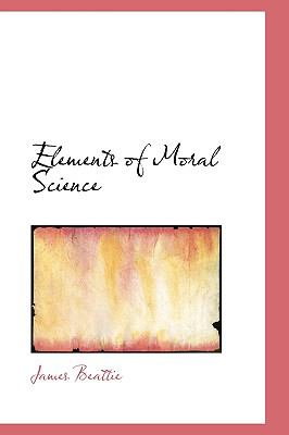 Elements of Moral Science  N/A 9781113929105 Front Cover