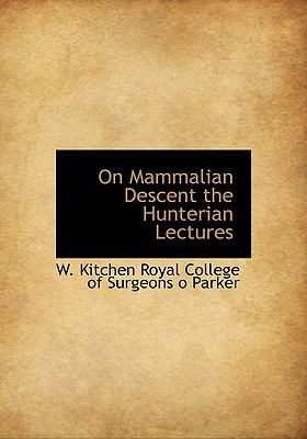 On Mammalian Descent the Hunterian Lectures N/A edition cover
