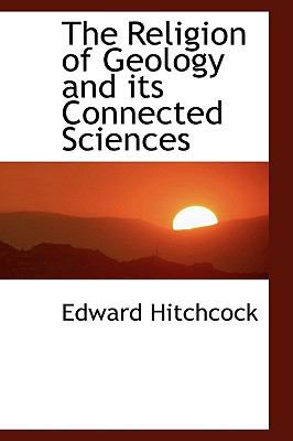 Religion of Geology and Its Connected Sciences N/A 9781115389105 Front Cover