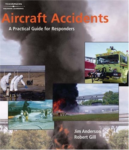 Aircraft Accidents A Practical Guide for Responders  2008 9781401879105 Front Cover